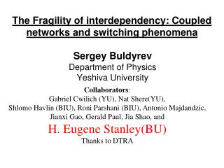 The Fragility of interdependency: Coupled networks and switching phenomena
