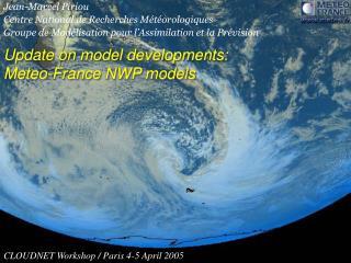 Update on model developments:  Meteo-France NWP models