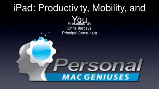 iPad: Productivity, Mobility, and You
