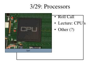3/29: Processors