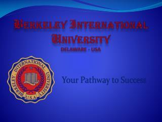 B erkeley  I nternational  U niversity DELAWARE - USA