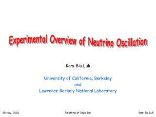 Kam-Biu Luk University of California, Berkeley and Lawrence Berkely National Laboratory