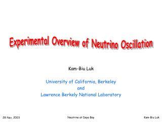 Kam-Biu Luk University of California, Berkeley and Lawrence Berkely National Laboratory