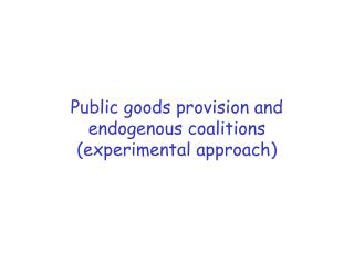 Public goods provision and endogenous coalitions (experimental approach)