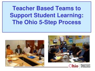 Teacher Based Teams to Support Student Learning:  The Ohio 5-Step Process