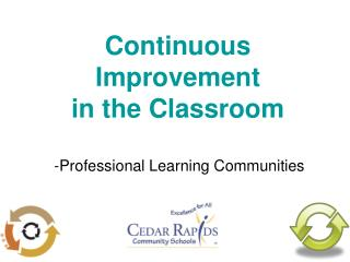 Continuous Improvement  in the Classroom