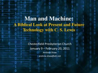 Man and Machine:  A Biblical Look at Present and Future Technology with C. S. Lewis