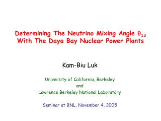 Determining The Neutrino Mixing Angle   13 With The Daya Bay Nuclear Power Plants