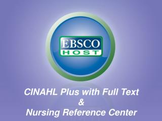 CINAHL Plus with Full Text & Nursing Reference Center