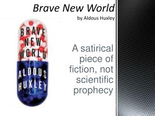 the portrayal of a perfect world in aldous huxleys brave new world Brave new world- like all of huxley's novels- is a novel of ideas, which means that the characters must have ideas and must be able to express them eloquently and cleverly this demands that the author have considerable knowledge.