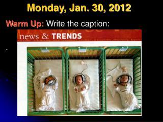 Monday, Jan. 30, 2012