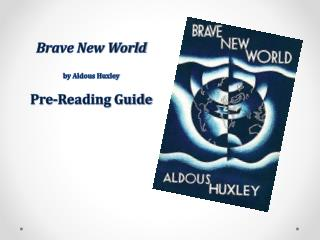 Brave New World by Aldous Huxley Pre-Reading Guide