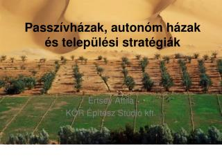 Passzívházak, autonóm házak és települési stratégiák