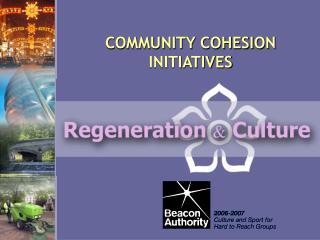 COMMUNITY COHESION INITIATIVES