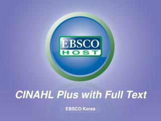 CINAHL Plus with Full Text EBSCO Korea