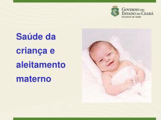 Saúde da  criança e  aleitamento  materno
