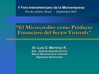 """""""El Microcr é dito como Producto Financiero del Sector Vivienda """""""
