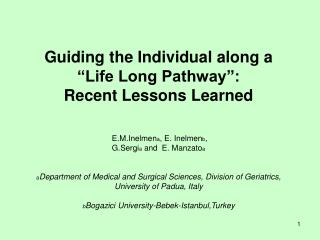 "Guiding the Individual along a  ""Life Long Pathway"":  Recent Lessons Learned"
