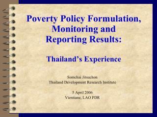 Somchai Jitsuchon Thailand Development Research Institute 5 April 2006 Vientiane, LAO PDR