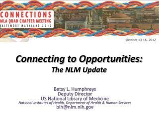 Betsy L. Humphreys Deputy Director  US National Library of Medicine