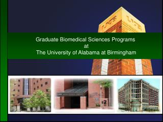 Graduate Biomedical Sciences Programs  at  The University of Alabama at Birmingham