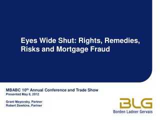 Eyes Wide Shut: Rights, Remedies, Risks and Mortgage Fraud