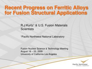 Recent Progress on Ferritic Alloys for Fusion Structural Applications