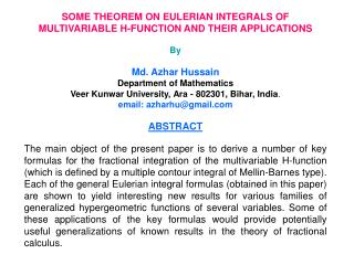 SOME THEOREM ON EULERIAN INTEGRALS OF MULTIVARIABLE H-FUNCTION AND THEIR APPLICATIONS By