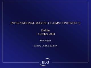 INTERNATIONAL MARINE CLAIMS CONFERENCE Dublin 1 October 2004