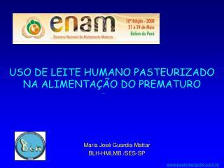USO DE LEITE HUMANO PASTEURIZADO NA ALIMENTAÇÃO DO PREMATURO