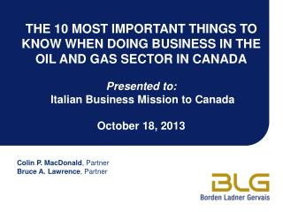 THE 10 MOST IMPORTANT THINGS TO KNOW WHEN DOING BUSINESS IN THE OIL AND GAS SECTOR IN CANADA