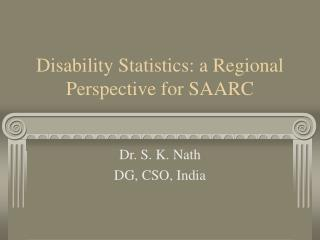 Disability Statistics: a Regional Perspective for SAARC