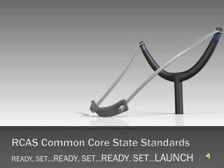 RCAS Common Core State Standards