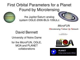 David Bennett University of Notre Dame for the MicroFUN, OGLE, MOA and PLANET collaborations