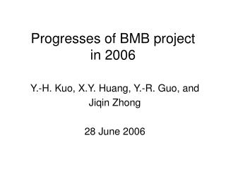 Progresses of BMB project in 2006