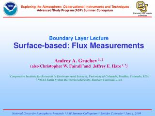 Boundary Layer Lecture Surface-based: Flux Measurements Andrey A. Grachev  1, 2
