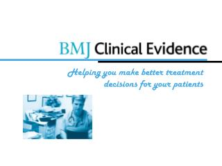 Helping you make better treatment decisions for your patients