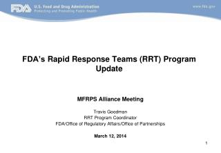FDA's  Rapid Response  Teams (RRT) Program Update