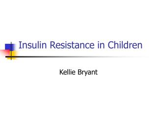 Insulin Resistance in Children