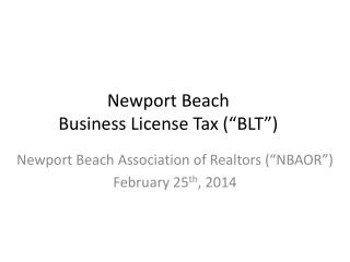 "Newport Beach Business License Tax (""BLT"")"