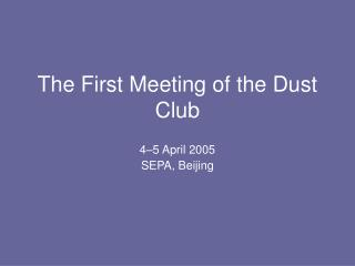 The First Meeting of the Dust Club