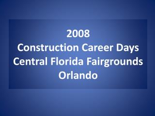2008 Construction Career Days  Central Florida Fairgrounds Orlando