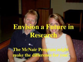 Envision a Future in Research