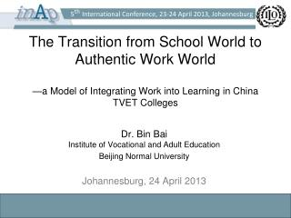 Dr. Bin Bai Institute of Vocational and Adult Education  Beijing Normal University