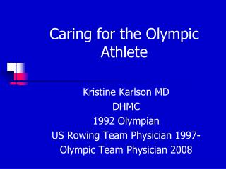 Caring for the Olympic Athlete
