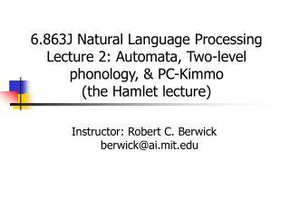Instructor: Robert C. Berwick berwick@ai.mit