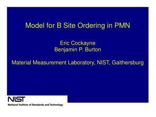 Model for B Site Ordering in PMN Eric Cockayne Benjamin P. Burton