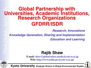 Global Partnership with  Universities, Academic Institutions,  Research Organizations  GFDRR/ISDR
