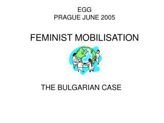 EGG PRAGUE JUNE 2005 FEMINIST MOBILISATION