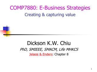 Dickson K.W. Chiu PhD, SMIEEE, SMACM, Life MHKCS Jelassi & Enders : Chapter 8